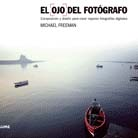 The Photographer's Eye, by Michael Freeman