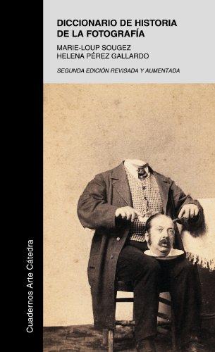 Diccionario de historia de la fotografía (Cuadernos Arte Cátedra)