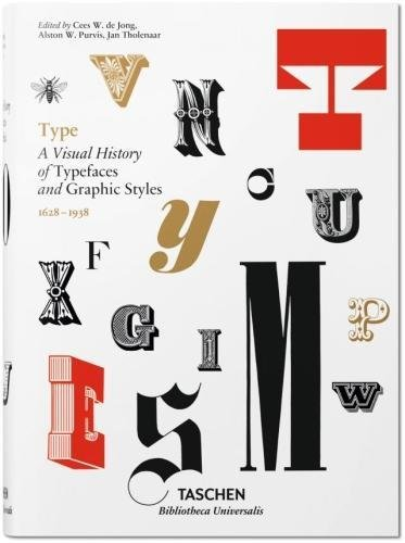 Type: A Visual History of Typefaces and Graphic Styles (Bibliotheca Universalis)